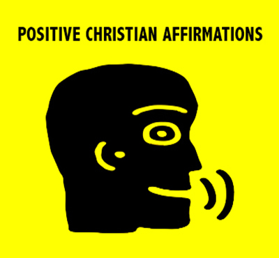 Positive Christian Affirmations - David J. Abbott M.D. - Positive Thinking Doctor - Positive Thinking Network