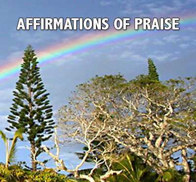 Affirmations of praise - Positive Thinking Network - Positive Thinking Doctor - David J. Abbott M.D.