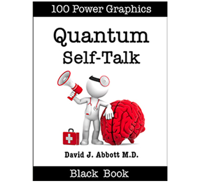 Quantum Self Talk - David J. Abbott M.D. - Positive Thinking Doctor