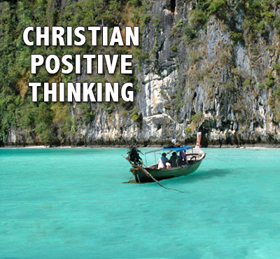 Christian Positive Thinking - Positive Thinking Network - Positive Thinking Doctor - David J. Abbott M.D.