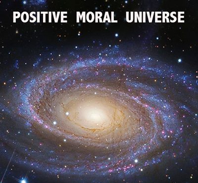 Positive Moral Universe - Positive Thinking Network - Positive Thinking Doctor - David J. Abbott M.D.