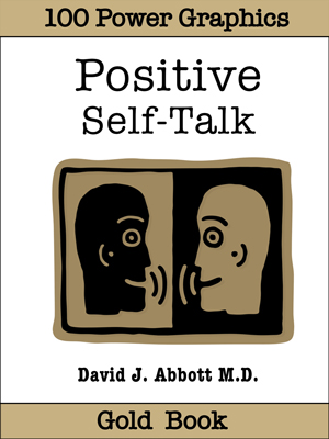 Positive Self Talk Gold Book - David J. Abbott M.D. - Positive Thinking Doctor