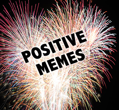 Positive Memes - Positive Thinking Network - Positive Thinking Doctor - David J. Abbott M.D.