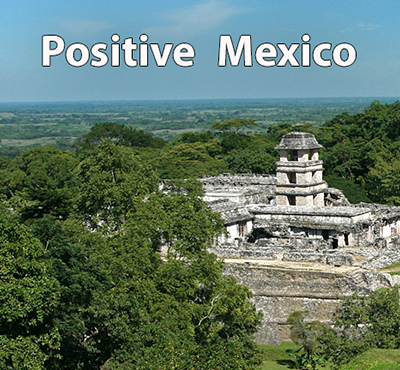Positive Mexico - Positive Thinking Network - David J. Abbott M.D. - Positive Thinking Doctor
