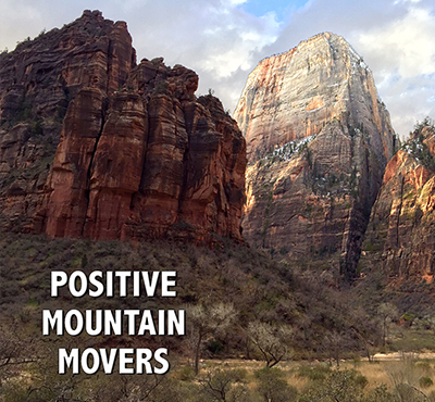 Positive Mountain Movers - Positive Thinking Network - Positive Thinking Doctor - David J. Abbott M.D.