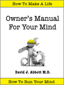 Owner's Manual for Your Mind - David J. Abbott M.D.