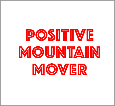 Positive Mountain Mover - David J. Abbott M.D. - Positive Thinking Doctor