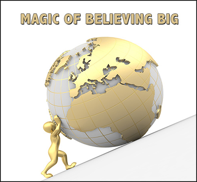 Magic Of Believing Big - David J. Abbott M.D.