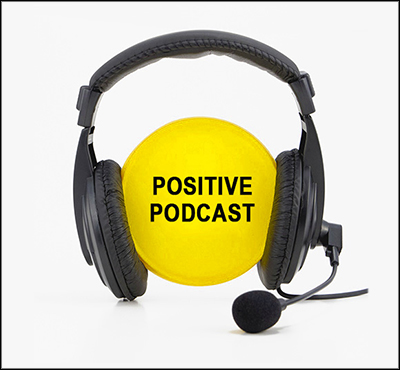 Positive Podcast - Positive Thinking Network - Positive Thinking Doctor - David J. Abbott M.D.