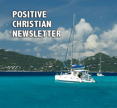 Positive Christian Newsletter - Positive Thinking Network - Positive Thinking Doctor - David J. Abbott M.D.