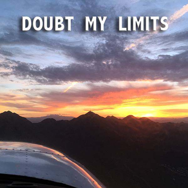 Doubt My Limits - If I am going to doubt anything, I will doubt my limits. - David J. Abbott M.D.