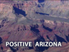 Positive Arizona - Grand Canyon - David J. Abbott M.D.