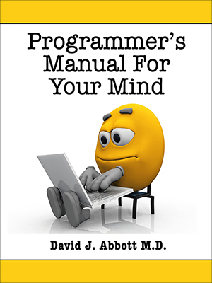 Programmer's Manual For Your Mind - David J. Abbot M.D.