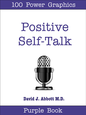 Positive Self Talk Purple Book  - David J. Abbott M.D. - Positive Thinking Doctor