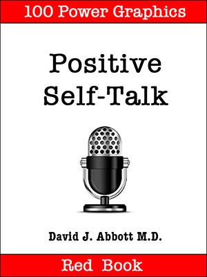 Positive Self Talk Red Book - David J. Abbott M.D. - Positive Thinking Doctor
