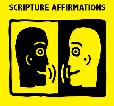 Scripture Affirmations - Positive Thinking Network - Positive Thinking Doctor - David J. Abbott M.D.