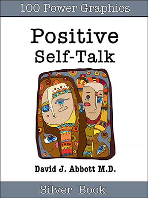 Positive Self Talk Silver Book - David J. Abbot M.D.
